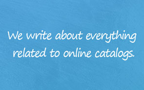 We write about everything related to online catalogs.